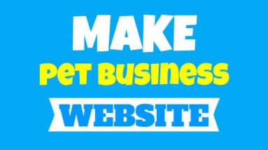 Make a Pet Business Website | Creating A Website Has Never Been EASIER And Effective